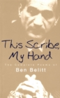 This Scribe, My Hand : The Complete Poems of Ben Belitt - eBook