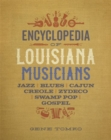 Encyclopedia of Louisiana Musicians : Jazz, Blues, Cajun, Creole, Zydeco, Swamp Pop, and Gospel - Book