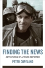 Finding the News : Adventures of a Young Reporter - Book