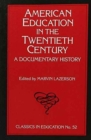 American Education in the Twentieth Century : A Documentary History - Book
