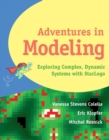Adventures in Modeling : Exploring Complex, Dynamic Systems with StarLogo - Book