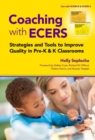 Coaching with ECERS : Strategies and Tools to Improve Quality in Pre-K and K Classrooms - Book