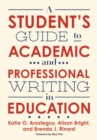A Student's Guide to Academic and Professional Writing in Education - Book