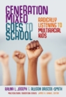 Generation Mixed Goes to School : Radically Listening to Multiracial Kids - Book