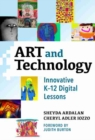 Art and Technology : Innovative K-12 Digital Lessons - Book