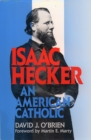 Isaac Hecker : An American Catholic - Book