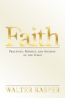 Faith : Practices, Models, and Sources of the Spirit - Book