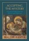 Accepting the Mystery : Scriptural Reflections for Advent and Christmas - Book