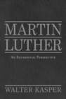 Martin Luther : An Ecumenical Perspective - Book