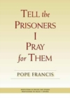 Tell the Prisoners I Pray for Them : Meditations in English and Spanish - Book