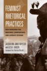 Feminist Rhetorical Practices : New Horizons for Rhetoric, Composition, and Literacy Studies - Book