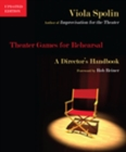 Theater Games for Rehearsal : A Director's Handbook - Book