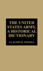 The United States Army, a Historical Dictionary - Book