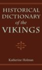 Historical Dictionary of the Vikings - Book