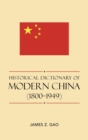 Historical Dictionary of Modern China (1800-1949) - Book