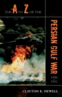 The A to Z of the Persian Gulf War 1990 - 1991 - Book