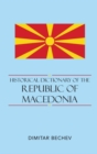 Historical Dictionary of the Republic of Macedonia - eBook