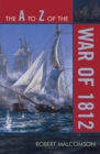 The A to Z of the War of 1812 - eBook