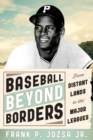 Baseball beyond Borders : From Distant Lands to the Major Leagues - eBook