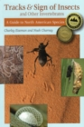 Tracks and Sign of Insects and Other Invertebrates : A Guide to North American Species - Book