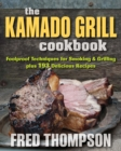 The Kamado Grill Cookbook : Foolproof Techniques for Smoking & Grilling, plus 193 Delicious Recipes - eBook