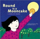 Round is a Mooncake : A Book of Shapes - Book