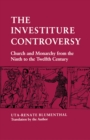 The Investiture Controversy : Church and Monarchy from the Ninth to the Twelfth Century - eBook