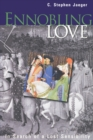Ennobling Love : In Search of a Lost Sensibility - eBook