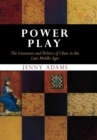 Power Play : The Literature and Politics of Chess in the Late Middle Ages - eBook