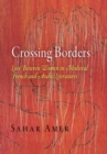 Crossing Borders : Love Between Women in Medieval French and Arabic Literatures - eBook