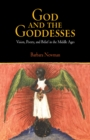God and the Goddesses : Vision, Poetry, and Belief in the Middle Ages - eBook
