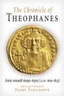 The Chronicle of Theophanes : Anni mundi 6095-6305 (A.D. 602-813) - Book