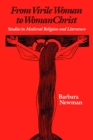 From Virile Woman to WomanChrist : Studies in Medieval Religion and Literature - Book