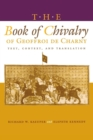The Book of Chivalry of Geoffroi de Charny : Text, Context, and Translation - Book