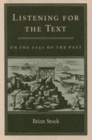 Listening for the Text : On the Uses of the Past - Book