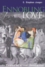 Ennobling Love : In Search of a Lost Sensibility - Book