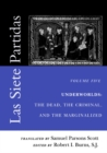 Las Siete Partidas, Volume 5 : Underworlds: The Dead, the Criminal, and the Marginalized (Partidas VI and VII) - Book