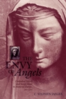 The Envy of Angels : Cathedral Schools and Social Ideals in Medieval Europe, 950-1200 - Book