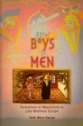 From Boys to Men : Formations of Masculinity in Late Medieval Europe - Book