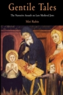Gentile Tales : The Narrative Assault on Late Medieval Jews - Book