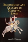 Reconquest and Crusade in Medieval Spain - Book