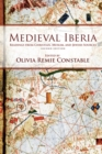 Medieval Iberia : Readings from Christian, Muslim, and Jewish Sources - Book