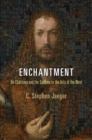 Enchantment : On Charisma and the Sublime in the Arts of the West - Book