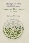 "Making Love in the Twelfth Century : ""Letters of Two Lovers"" in Context - Book"