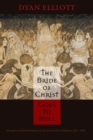 The Bride of Christ Goes to Hell : Metaphor and Embodiment in the Lives of Pious Women, 200-1500 - Book