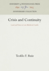 Crisis and Continuity : Land and Town in Late Medieval Castile - Book