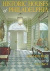 Historic Houses of Philadelphia : A Tour of the Region's Museum Homes - Book