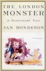 The London Monster : A Sanguinary Tale - Book
