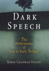 Dark Speech : The Performance of Law in Early Ireland - Book