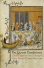 The Queen's Dumbshows : John Lydgate and the Making of Early Theater - Book